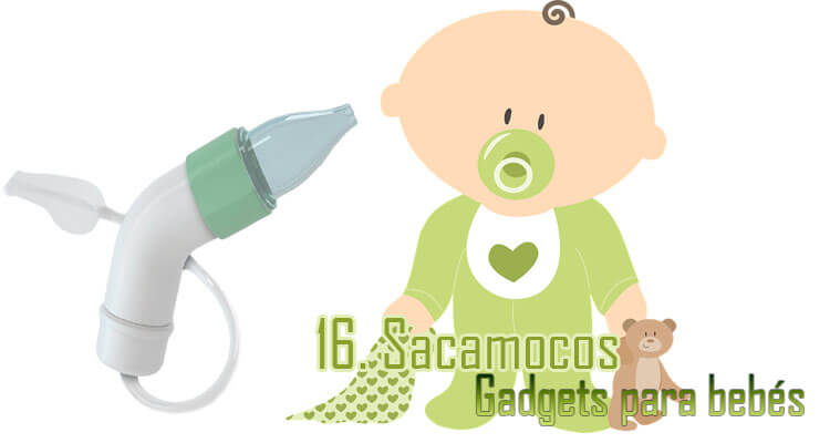 Gadgets Imprescindibles para bebés - Sacamocos