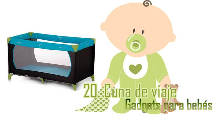 Gadgets Imprescindibles para bebés - Cuna de viaje