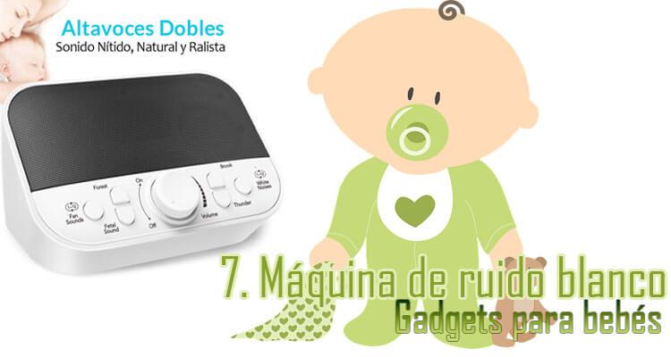 Gadgets Imprescindibles para bebés - Máquinas ruido blanco bebés - ayuda a dormir