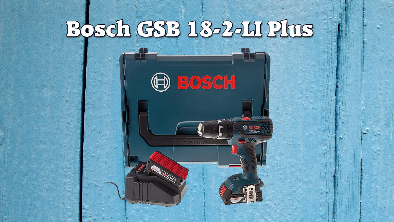 review bosch gsb-18-2-li plus